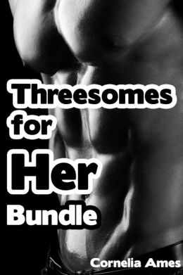 Threesomes for Her (mfm, menage a trois, group sex, two men, one woman)
