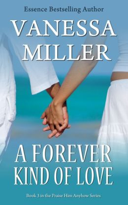 A Forever Kind of Love (Book 3 - Praise Him Anyhow Series)