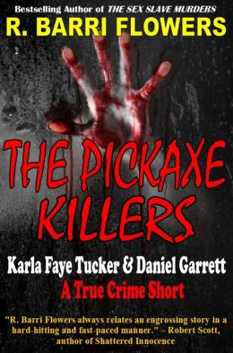 The Pickaxe Killers: Karla Faye Tucker and Daniel Garrett (A True Crime Short)
