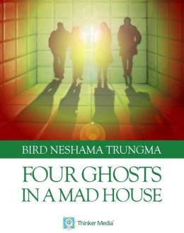 Four Ghosts in a Mad House