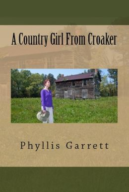 A Country Girl From Croaker (2nd Edition)
