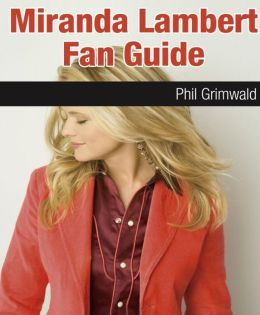 Miranda Lambert Fan Guide