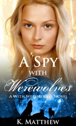 A Spy with Werewolves