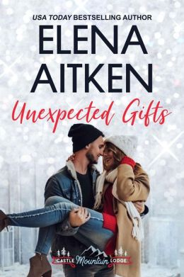 Unexpected Gifts (Castle Mountain Lodge, #1)