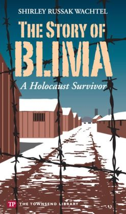 The Story of Blima: A Holocaust Survivor (Townsend Library)