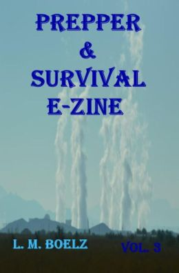 Prepper & Survival E-Zine 3 (Monthly electronic magazine, #3)