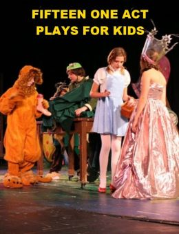 Fifteen One Act Plays for Kids