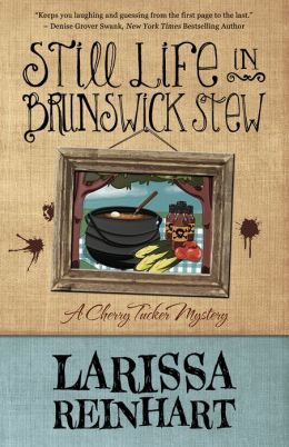 STILL LIFE IN BRUNSWICK STEW: A Cherry Tucker Mystery