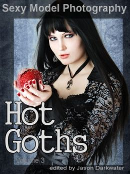 Sexy Model Photography: Hot Goth & Punk Girls, Photos & Pictures of Goths & Punks, Women, & Chicks, Vol. 3