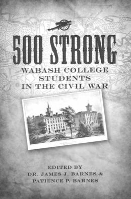 500 Strong:Wabash College Students in the Civil War