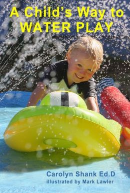 A Child's Way To Water Play