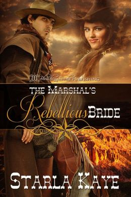 The Marshal's Rebellious Bride