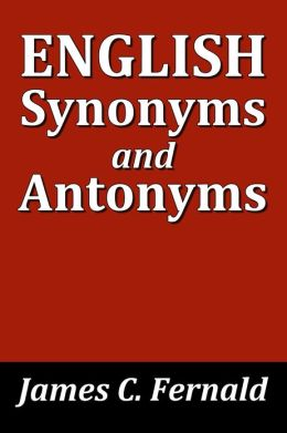 English Synonyms and Antonyms (19th Edition)