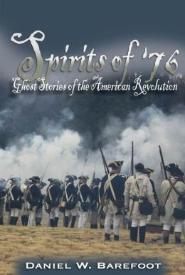 Spirits of '76: Ghost Stories of the American Revolution