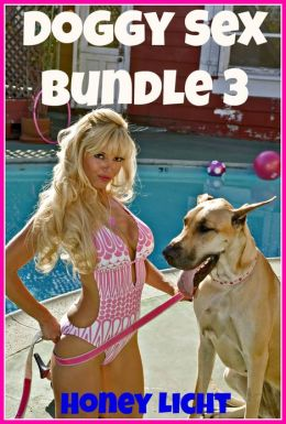 Doggy Sex Bundle 3 --(Bestiality Erotica)