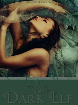 In the Arms of The Dark Elf #1 (a Paranormal romance)