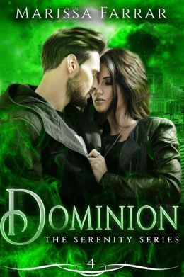 Dominion (The Serenity Series, #4)