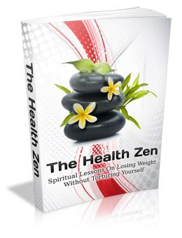 Health Zen:Spiritual Lessons On Losing Weight Without Torturing Yourself