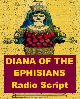 Diana of the Ephesians - Radio Script