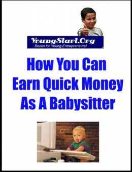 YoungStart.Org: How You Can Earn Quick Money as A Babysitter
