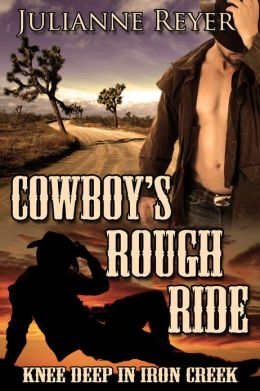 Cowboy's Rough Ride: Knee Deep in Iron Creek (Gay Erotica / Erotic Romance #1)