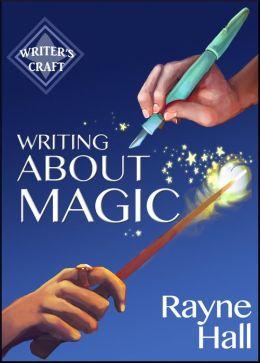 Writing About Magic (Writing Craft, #5)