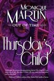 Book Cover Image. Title: Thursday's Child (Out of Time #5), Author: Monique Martin