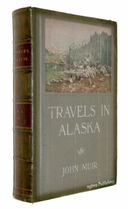 Travels in Alaska (Illustrated + link to download FREE audiobook + Active TOC)