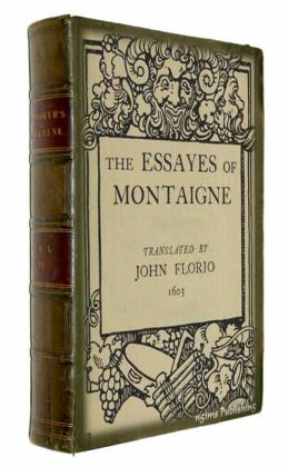 The Essays of Montaigne (Illustrated + Active TOC)