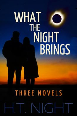 What the Night Brings: Three Novels