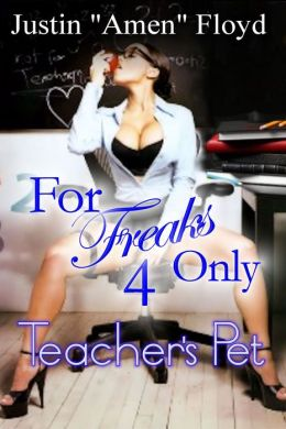 For Freaks Only: Story 4 (Teacher's Pet)