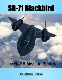 SR-71 Blackbird: The NASA Mission Photos