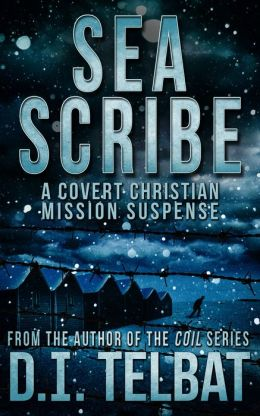 Sea Scribe: A Covert Christian Mission Suspense
