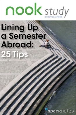 NOOK Study's Lining Up a Semester Abroad: 25 Tips