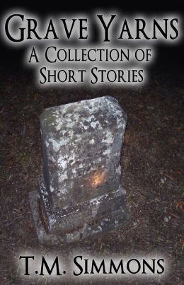 Grave Yarns, a Collection of Short Stories