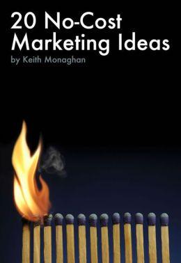 20 No-Cost Marketing Ideas