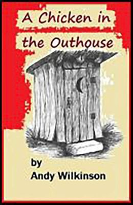 A Chicken in the Outhouse