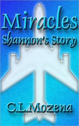 Miracles; Shannon's Story (based on a true story)