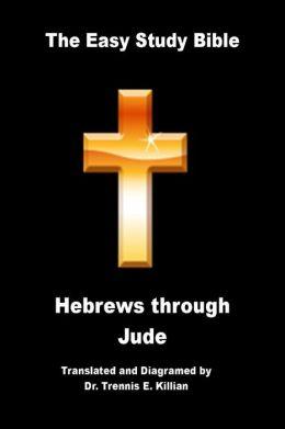 The Easy Study Bible: Hebrews through Jude