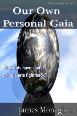 Our Own Personal Gaia