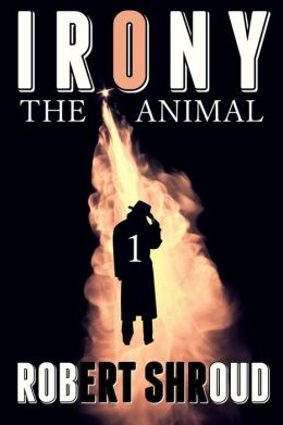 Irony (Book 1) The Animal