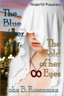 Blue of her Hair, the Gold of her Eyes