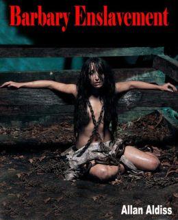 Barbary Enslavement: A Strong BDSM Novel