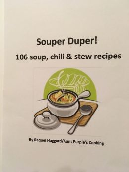 Souper Duper: 106 soup, chili & stew recipes