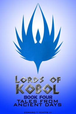 Lords of Kobol: Book Four: Tales From Ancient Days