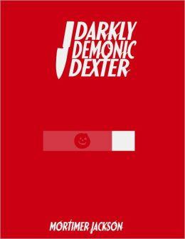Darkly Demonic Dexter