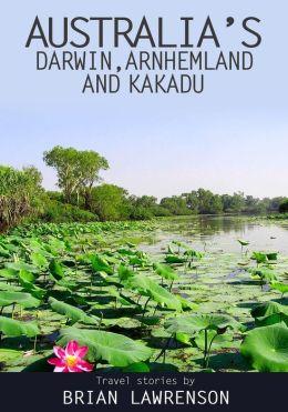 Darwin, Arnhem Land and Kakadu