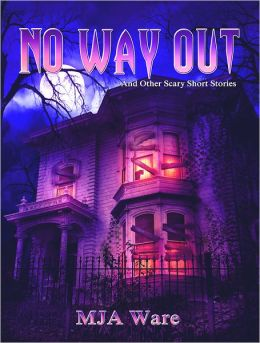 No Way Out: And Other Scary Short Stories
