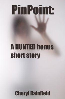 PinPoint: A HUNTED Bonus Short Story