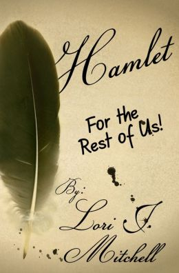 Hamlet for the Rest of Us!